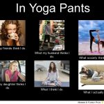 frabz-In-Yoga-Pants-What-my-friends-think-I-do-What-my-husband-thinks--6af454